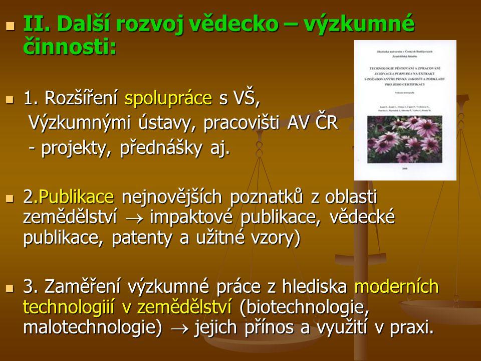 II.Další rozvoj vědecko – výzkumné činnosti: II. Další rozvoj vědecko – výzkumné činnosti: 1.