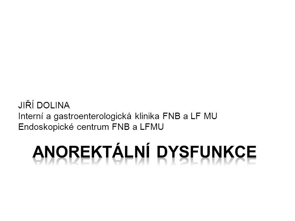 Anorektální dysfunkce - obecné označení poruchy koordinace svaloviny anorekta pro zajištění kontinence nebo evakuace rekta.