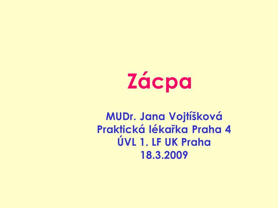 Zácpa MUDr. Jana Vojtíšková Praktická lékařka Praha 4 ÚVL 1. LF UK Praha 18.3.2009
