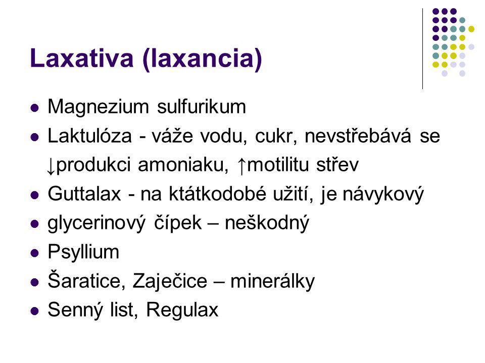 Laxativa (laxancia) Magnezium sulfurikum Laktulóza - váže vodu, cukr, nevstřebává se ↓produkci amoniaku, ↑motilitu střev Guttalax - na ktátkodobé užit