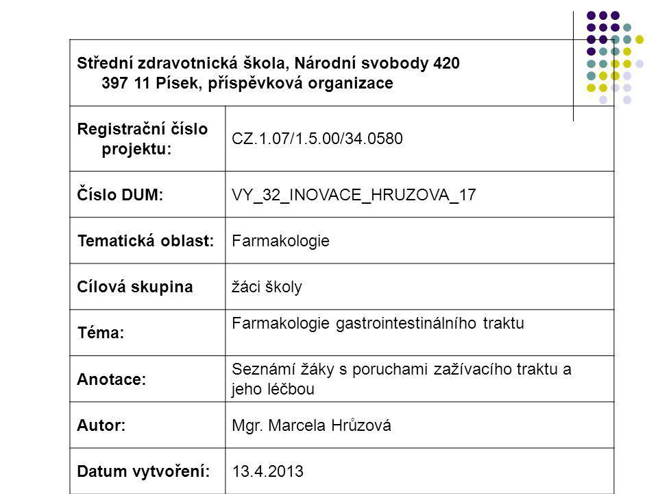 Střední zdravotnická škola, Národní svobody 420 397 11 Písek, příspěvková organizace Registrační číslo projektu: CZ.1.07/1.5.00/34.0580 Číslo DUM:VY_3