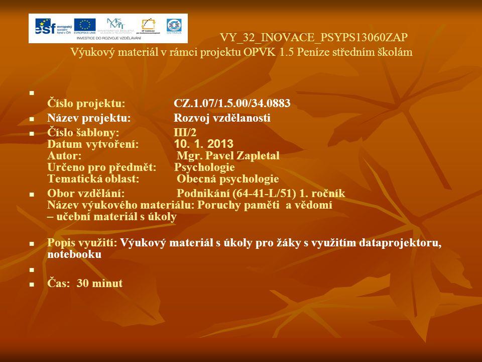 VY_32_INOVACE_PSYPS13060ZAP Výukový materiál v rámci projektu OPVK 1.5 Peníze středním školám Číslo projektu:CZ.1.07/1.5.00/34.0883 Název projektu:Roz