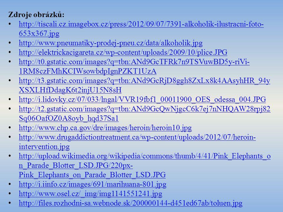 Zdroje obrázků: http://tiscali.cz.imagebox.cz/press/2012/09/07/7391-alkoholik-ilustracni-foto- 653x367.jpg http://tiscali.cz.imagebox.cz/press/2012/09