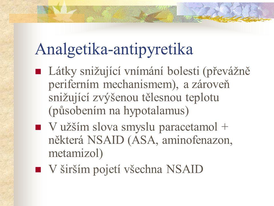Paracetamol Středně účinné analgetikum, nemá protizánětlivé účinky I: bolesti mírné až střední intenzity, horečka (přes 38,5) Farmakokinetika: podání p.o., rektálně, (inj.), účinek do 30 min, nezbytnost dodržet dávkování, při předávkování toxicita Paracetamol metabolizován na reaktivní produkt, který je při běžném dávkování inaktivován glutathionem (látka tělu vlastní, obsah volné –SH skupiny), při předávkování je zásoba glutathionu vyčerpána a metabolit paracetamolu reaguje s hepatocyty- toxická nekróza jater (antidotum N- acetylcystein) D: dospělí: 500- 1000 mg až 4x denně, (á min.