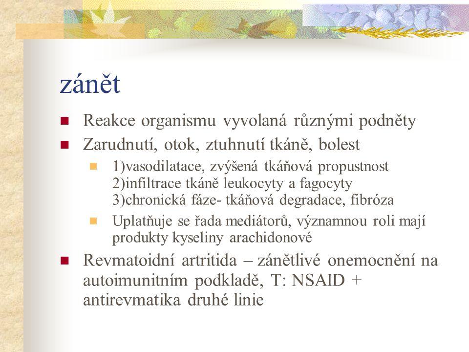 bolest 1 z příznaků zánětu mediátory bolesti- bradykinin, histamin na jejím vnímání se podílí i prostanoidy vznikající v důsledku poškození tkáně