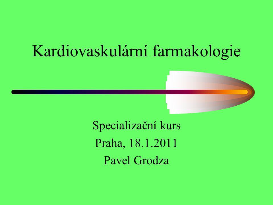 Kardiovaskulární farmakologie Specializační kurs Praha, 18.1.2011 Pavel Grodza