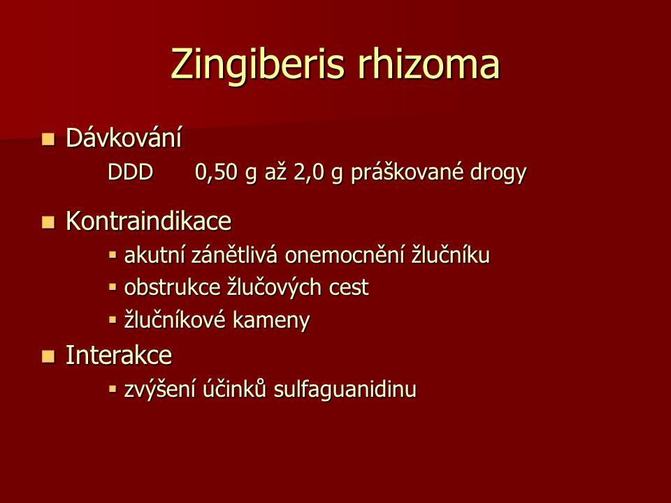 Zingiberis rhizoma Dávkování Dávkování DDD 0,50 g až 2,0 g práškované drogy Kontraindikace Kontraindikace  akutní zánětlivá onemocnění žlučníku  obs