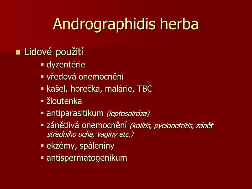 Andrographidis herba Lidové použití Lidové použití  dyzentérie  vředová onemocnění  kašel, horečka, malárie, TBC  žloutenka  antiparasitikum (lep
