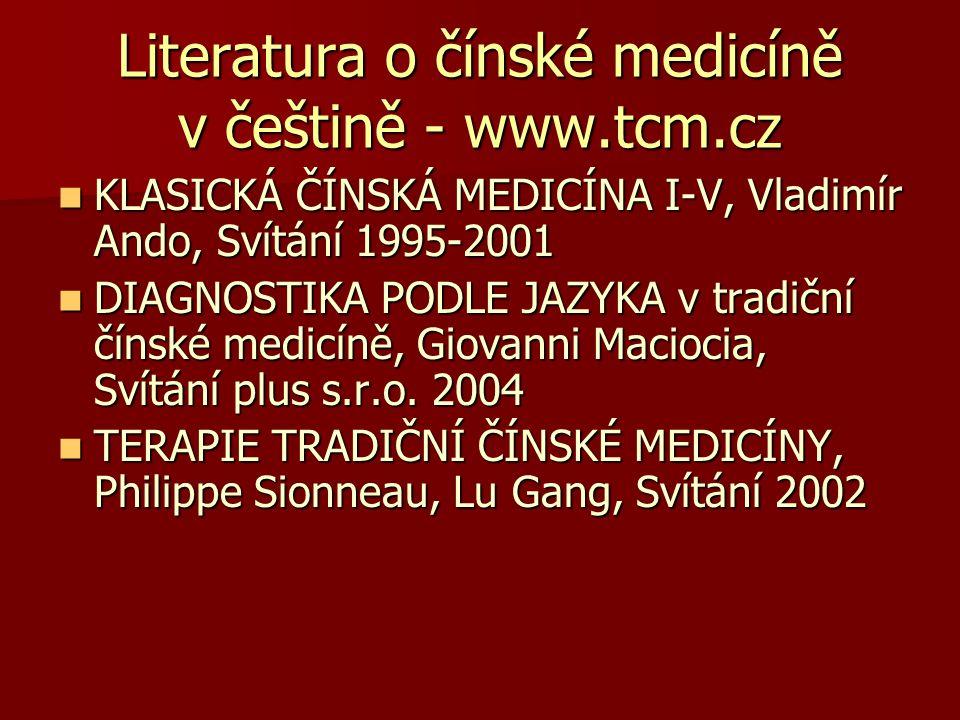 Literatura o čínské medicíně v češtině - www.tcm.cz KLASICKÁ ČÍNSKÁ MEDICÍNA I-V, Vladimír Ando, Svítání 1995-2001 KLASICKÁ ČÍNSKÁ MEDICÍNA I-V, Vladi