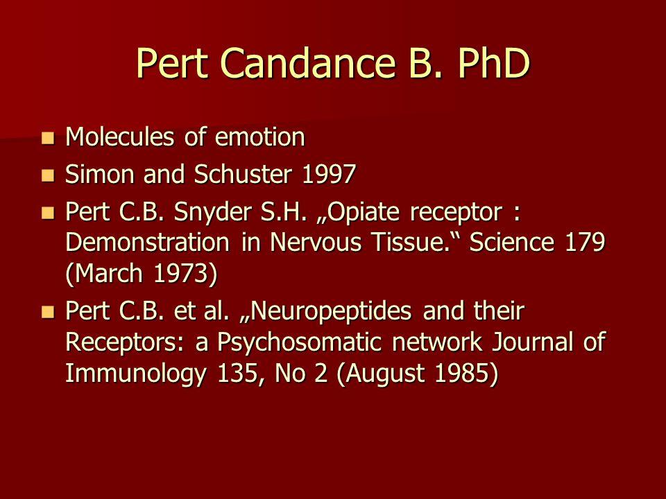 "Pert Candance B. PhD Molecules of emotion Molecules of emotion Simon and Schuster 1997 Simon and Schuster 1997 Pert C.B. Snyder S.H. ""Opiate receptor"