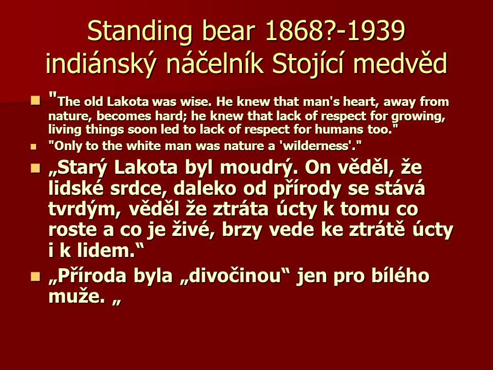 Standing bear 1868?-1939 indiánský náčelník Stojící medvěd