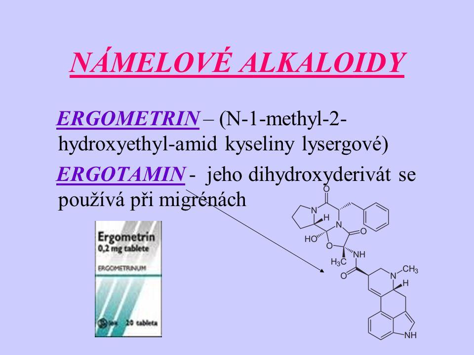 NÁMELOVÉ ALKALOIDY ERGOMETRIN – (N-1-methyl-2- hydroxyethyl-amid kyseliny lysergové) ERGOTAMIN - jeho dihydroxyderivát se používá při migrénách