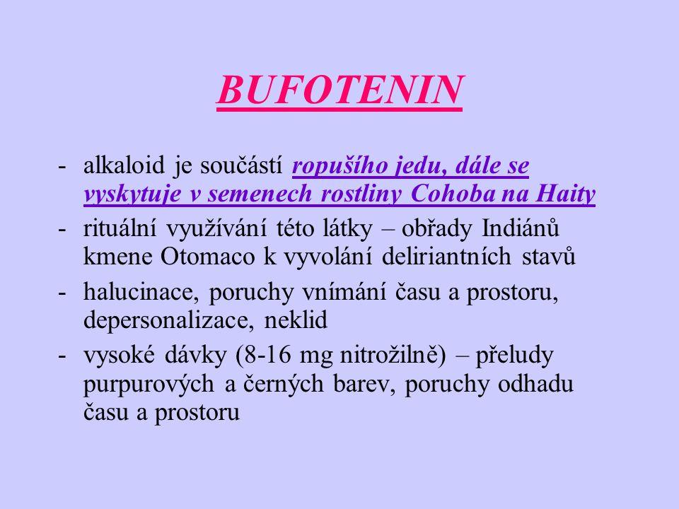 BUFOTENIN -alkaloid je součástí ropušího jedu, dále se vyskytuje v semenech rostliny Cohoba na Haity -rituální využívání této látky – obřady Indiánů k