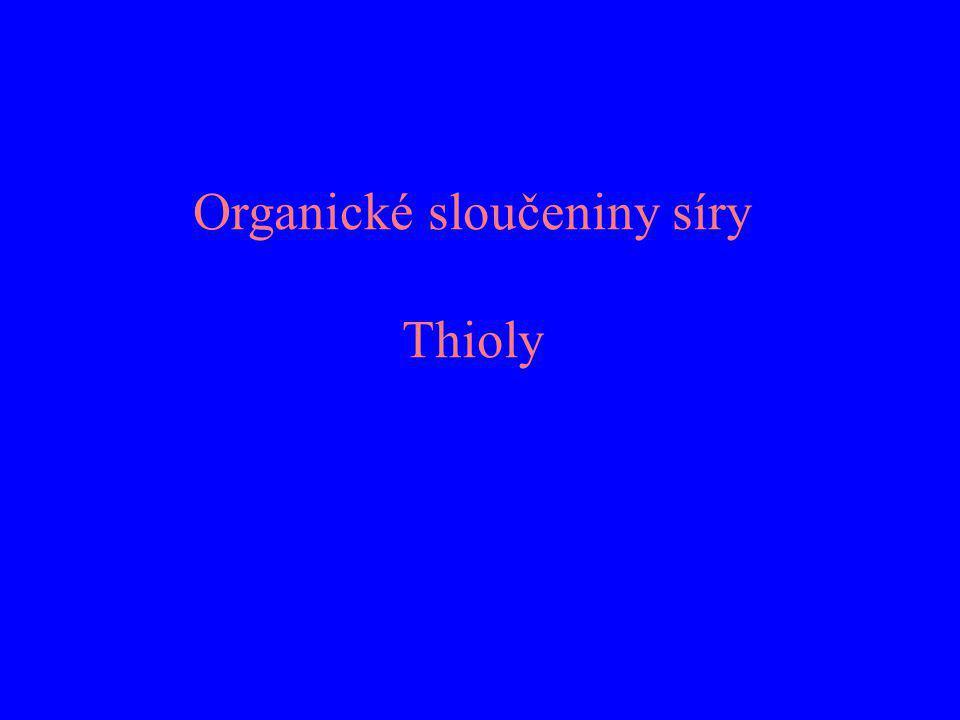 Organické sloučeniny síry Thioly