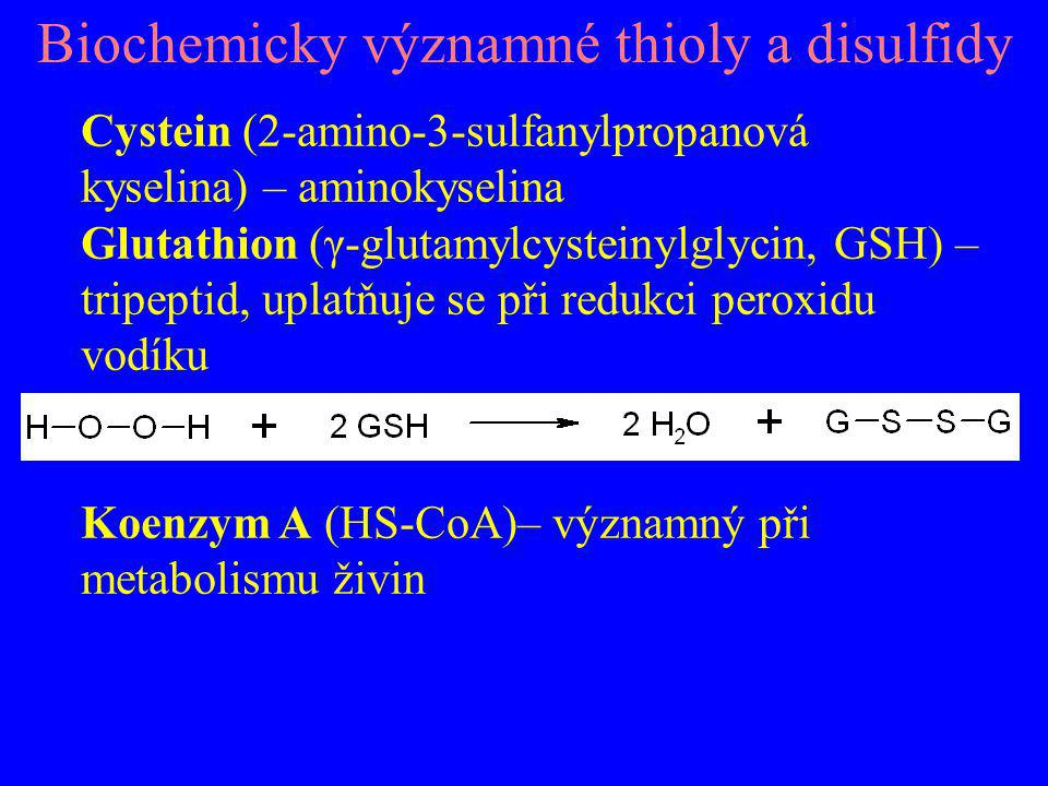 Biochemicky významné thioly a disulfidy Cystein (2-amino-3-sulfanylpropanová kyselina) – aminokyselina Glutathion (γ-glutamylcysteinylglycin, GSH) – t