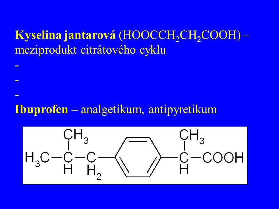 Kyselina jantarová (HOOCCH 2 CH 2 COOH) – meziprodukt citrátového cyklu - Ibuprofen – analgetikum, antipyretikum