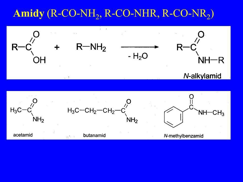 Amidy (R-CO-NH 2, R-CO-NHR, R-CO-NR 2 )