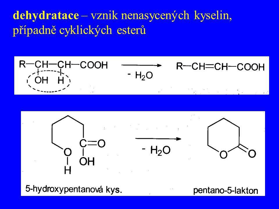 dehydratace – vznik nenasycených kyselin, případně cyklických esterů