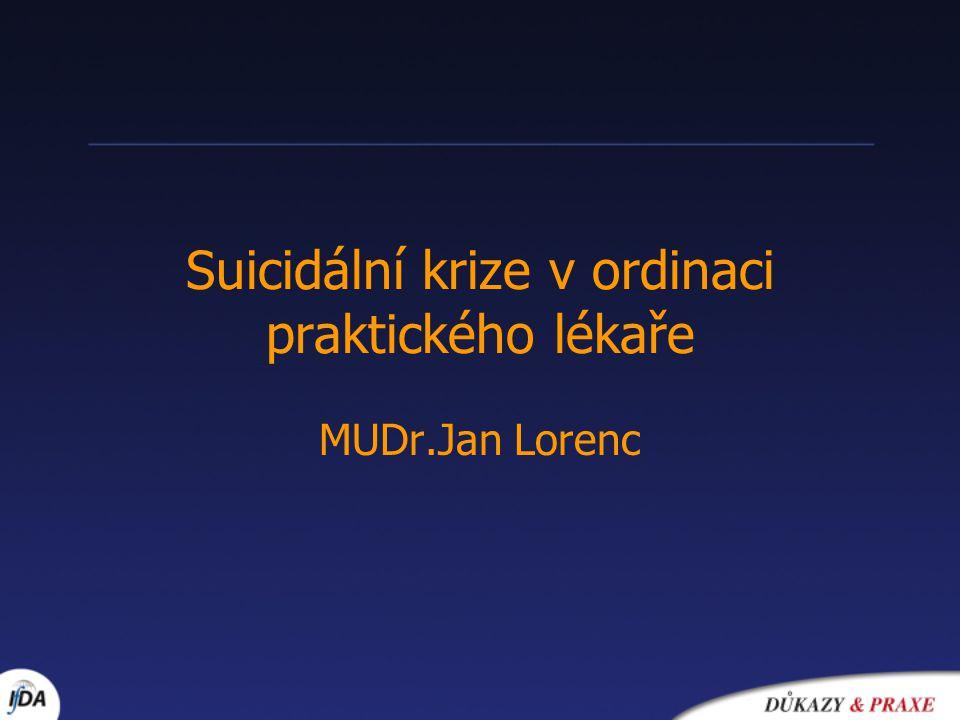 Suicidální krize v ordinaci praktického lékaře MUDr.Jan Lorenc