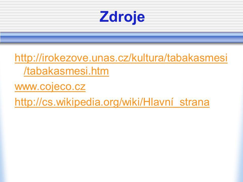 Zdroje http://irokezove.unas.cz/kultura/tabakasmesi /tabakasmesi.htm www.cojeco.cz http://cs.wikipedia.org/wiki/Hlavní_strana
