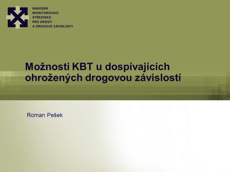 Možnosti KBT u dospívajících ohrožených drogovou závislostí Roman Pešek