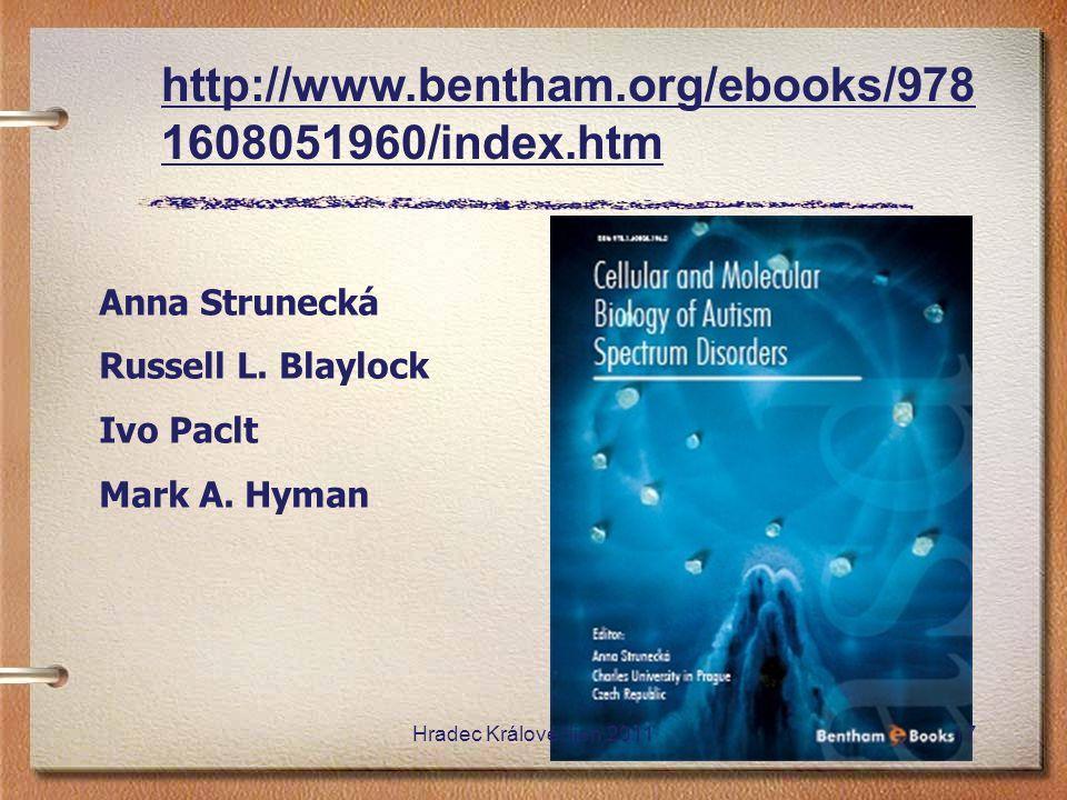 http://www.bentham.org/ebooks/978 1608051960/index.htm Anna Strunecká Russell L. Blaylock Ivo Paclt Mark A. Hyman Hradec Králové říjen 201117