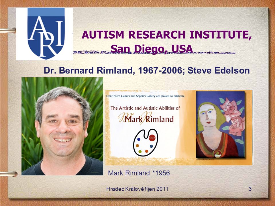 A AUTISM RESEARCH INSTITUTE, San Diego, USA Dr.