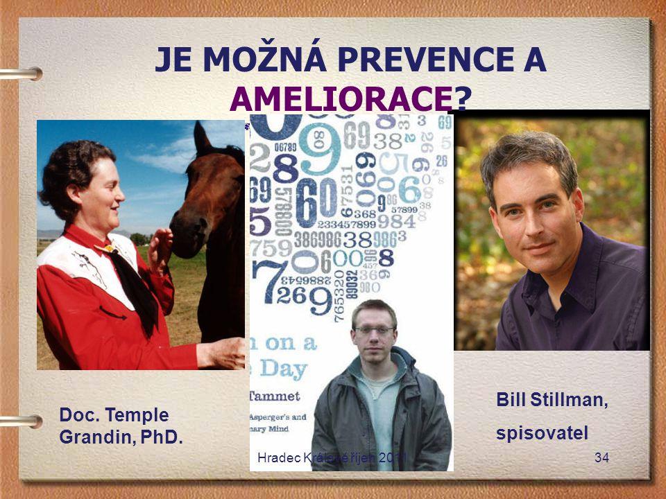 JE MOŽNÁ PREVENCE A AMELIORACE? Doc. Temple Grandin, PhD. Bill Stillman, spisovatel Hradec Králové říjen 201134