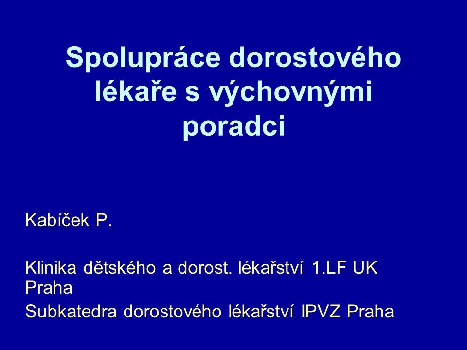 Spolupráce dorostového lékaře s výchovnými poradci Kabíček P.