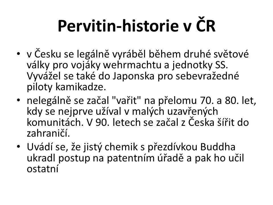 Pervitin-historie v ČR v Česku se legálně vyráběl během druhé světové války pro vojáky wehrmachtu a jednotky SS. Vyvážel se také do Japonska pro sebev