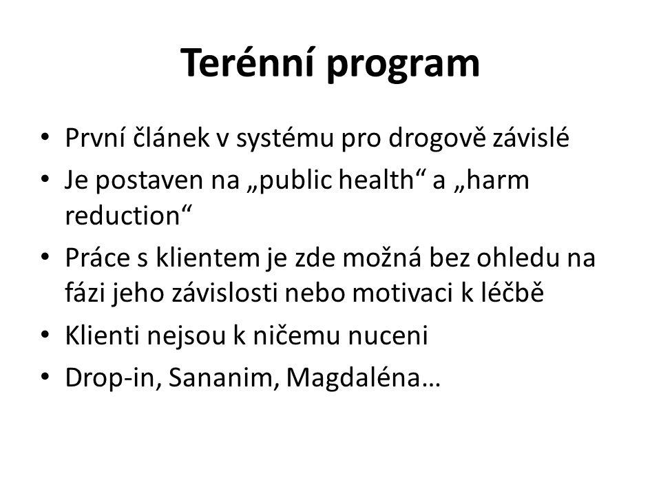 """Terénní program První článek v systému pro drogově závislé Je postaven na """"public health"""" a """"harm reduction"""" Práce s klientem je zde možná bez ohledu"""
