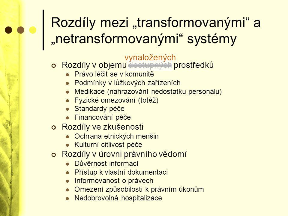 """Rozdíly mezi """"transformovanými"""" a """"netransformovanými"""" systémy Rozdíly v objemu dostupných prostředků Právo léčit se v komunitě Podmínky v lůžkových z"""