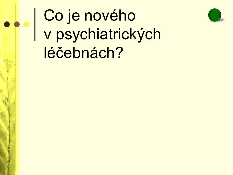 Co je nového v psychiatrických léčebnách?