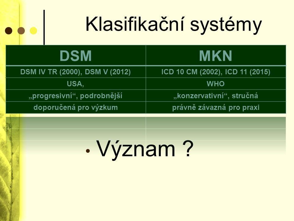 Klasifikační systémy Význam ?
