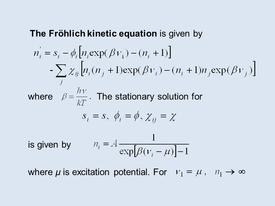 The Fröhlich kinetic equation is given by whereThe stationary solution for where μ is excitation potential. For is given by