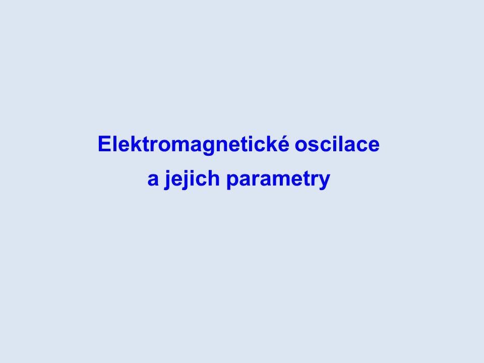 Elektromagnetické oscilace a jejich parametry