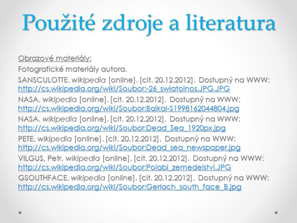 Použité zdroje a literatura Obrazové materiály: Fotografické materiály autora. SANSCULOTTE. wikipedia [online]. [cit. 20.12.2012]. Dostupný na WWW: ht