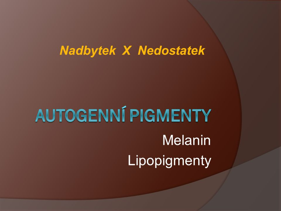 Melanin Lipopigmenty Nadbytek X Nedostatek