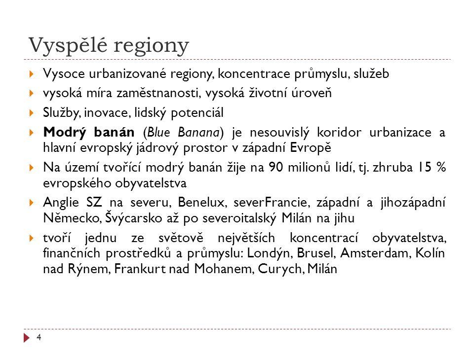 Vyspělé regiony  Vysoce urbanizované regiony, koncentrace průmyslu, služeb  vysoká míra zaměstnanosti, vysoká životní úroveň  Služby, inovace, lidský potenciál  Modrý banán (Blue Banana) je nesouvislý koridor urbanizace a hlavní evropský jádrový prostor v západní Evropě  Na území tvořící modrý banán žije na 90 milionů lidí, tj.