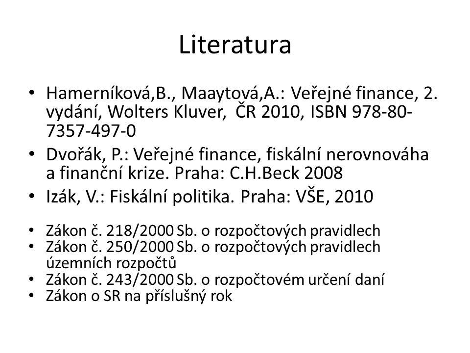 Literatura Hamerníková,B., Maaytová,A.: Veřejné finance, 2.