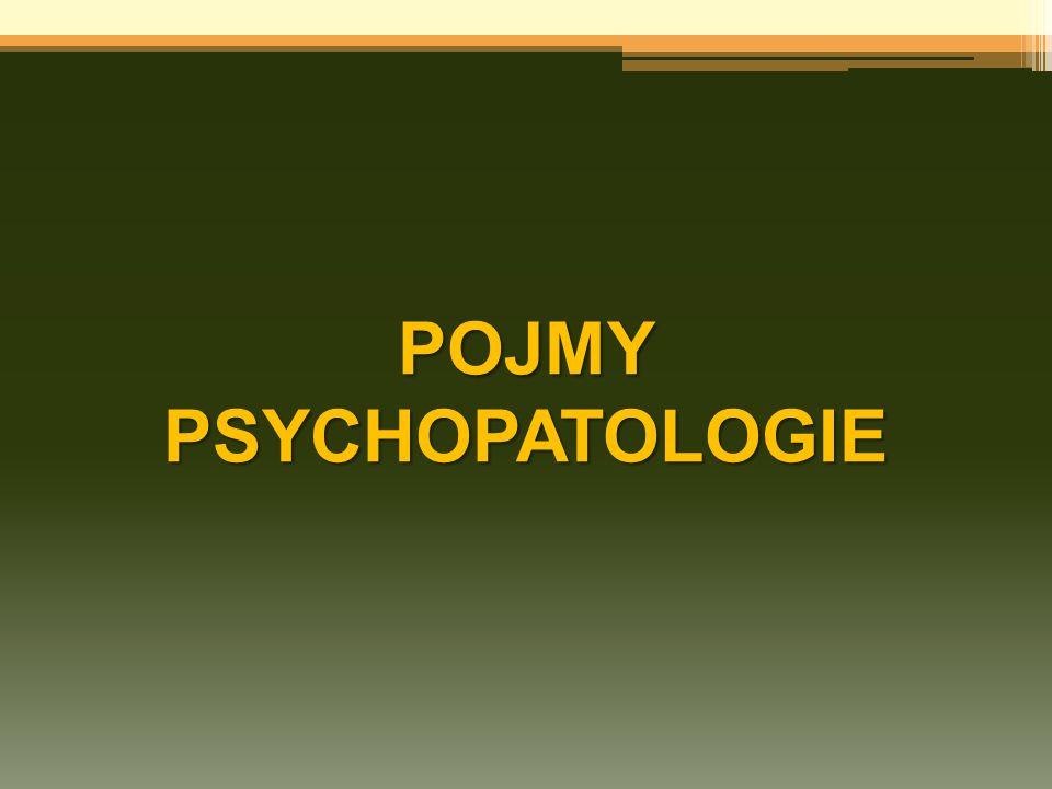 POJMY PSYCHOPATOLOGIE