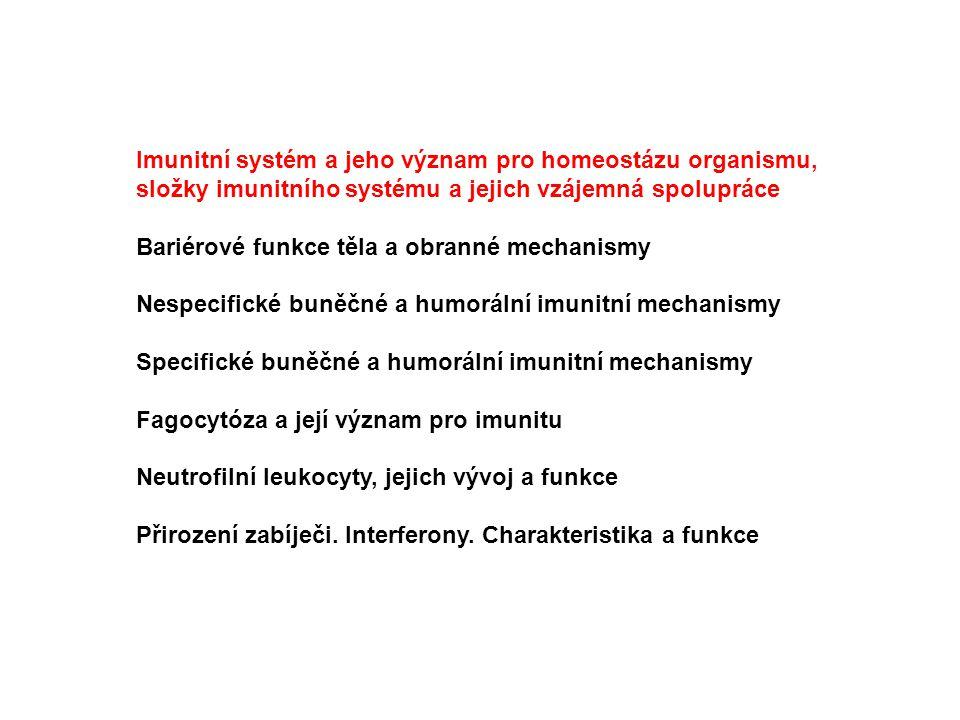 Imunitní systém a jeho význam pro homeostázu organismu Imunitní systém = souhrn nespecifických a specifických mechanismů, jež chrání organismus před poškozením infekčními činiteli z vnějšího prostředí a zajišťuje dohled nad vlastními strukturami ve smyslu eliminace poškozených a přestárlých buněk Cílem je udržení homeostázy a integrity organismu
