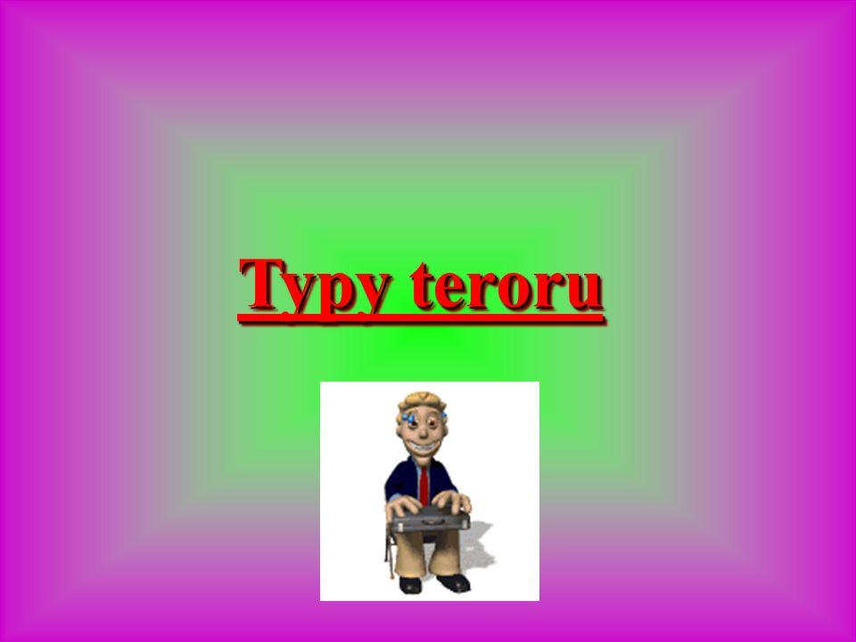Typy teroru Typy teroru Typy teroru Typy teroru