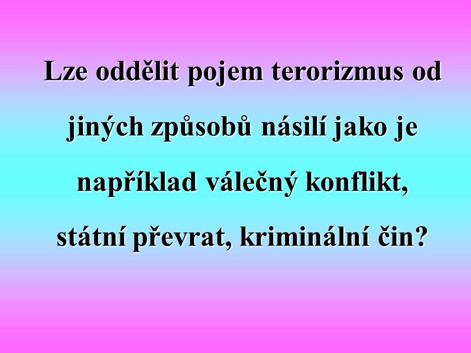 Terorizmus má vždy mnoho příčin a motivací.