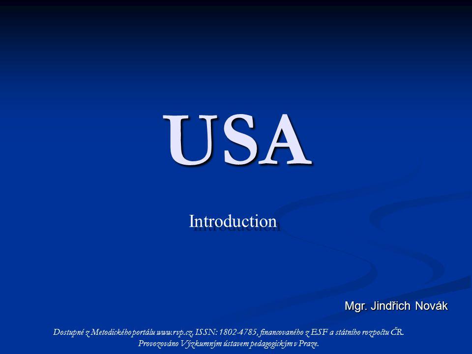The United States of America [1] [2] Dostupné z Metodického portálu www.rvp.cz, ISSN: 1802-4785, financovaného z ESF a státního rozpočtu ČR.