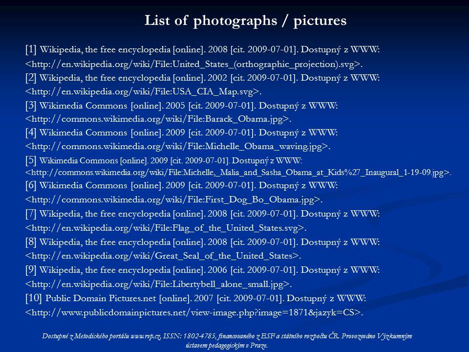 List of photographs / pictures Dostupné z Metodického portálu www.rvp.cz, ISSN: 1802-4785, financovaného z ESF a státního rozpočtu ČR. Provozováno Výz