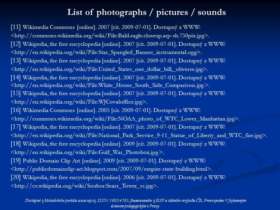 List of photographs / pictures / sounds Dostupné z Metodického portálu www.rvp.cz, ISSN: 1802-4785, financovaného z ESF a státního rozpočtu ČR.