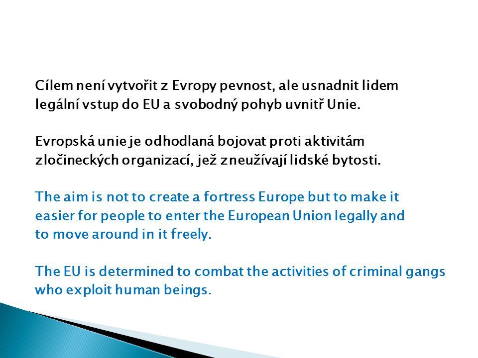Cílem není vytvořit z Evropy pevnost, ale usnadnit lidem legální vstup do EU a svobodný pohyb uvnitř Unie.