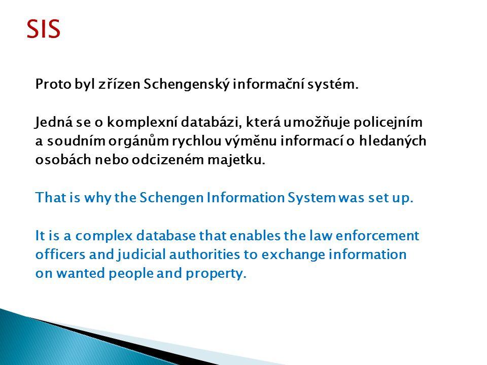 Proto byl zřízen Schengenský informační systém.