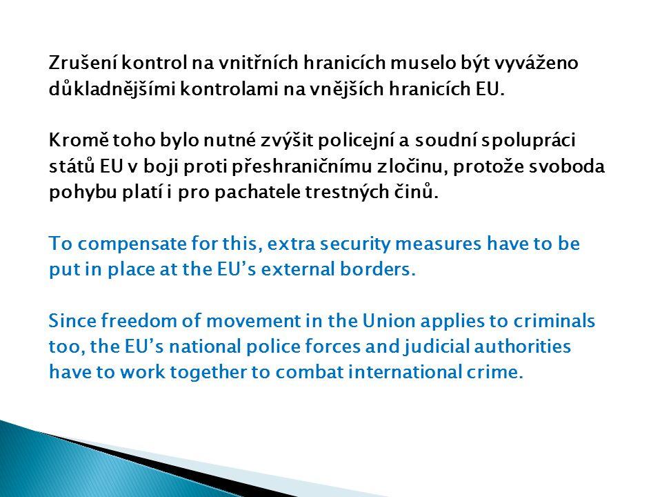 Zrušení kontrol na vnitřních hranicích muselo být vyváženo důkladnějšími kontrolami na vnějších hranicích EU.